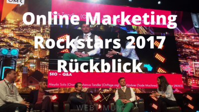 Online Marketing Rockstars 2017 Rückblick