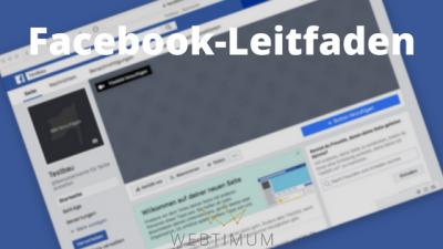 Facebook-Leitfaden inklusive Schritt für Schritt Anleitung