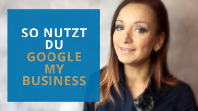 Google My Business optimal nutzen