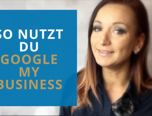 Google My Business optimal nutzen
