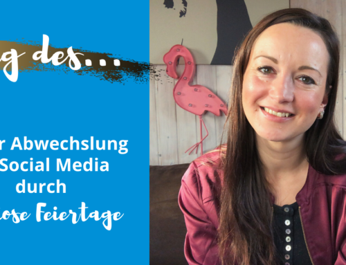 Tag des … Kuriose Feiertage für dein Social Media Marketing